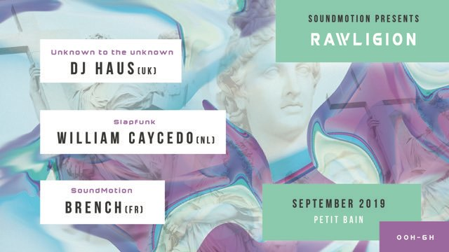 SOUNDMOTION PRESENTE RAWLIGION : DJ HAUS & WILLIAM CAYCEDO