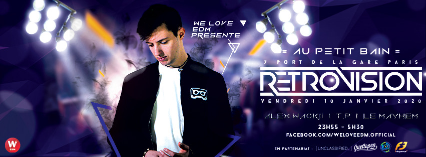 WE LOVE EDM OPENING PARTY AVEC RETROVISION
