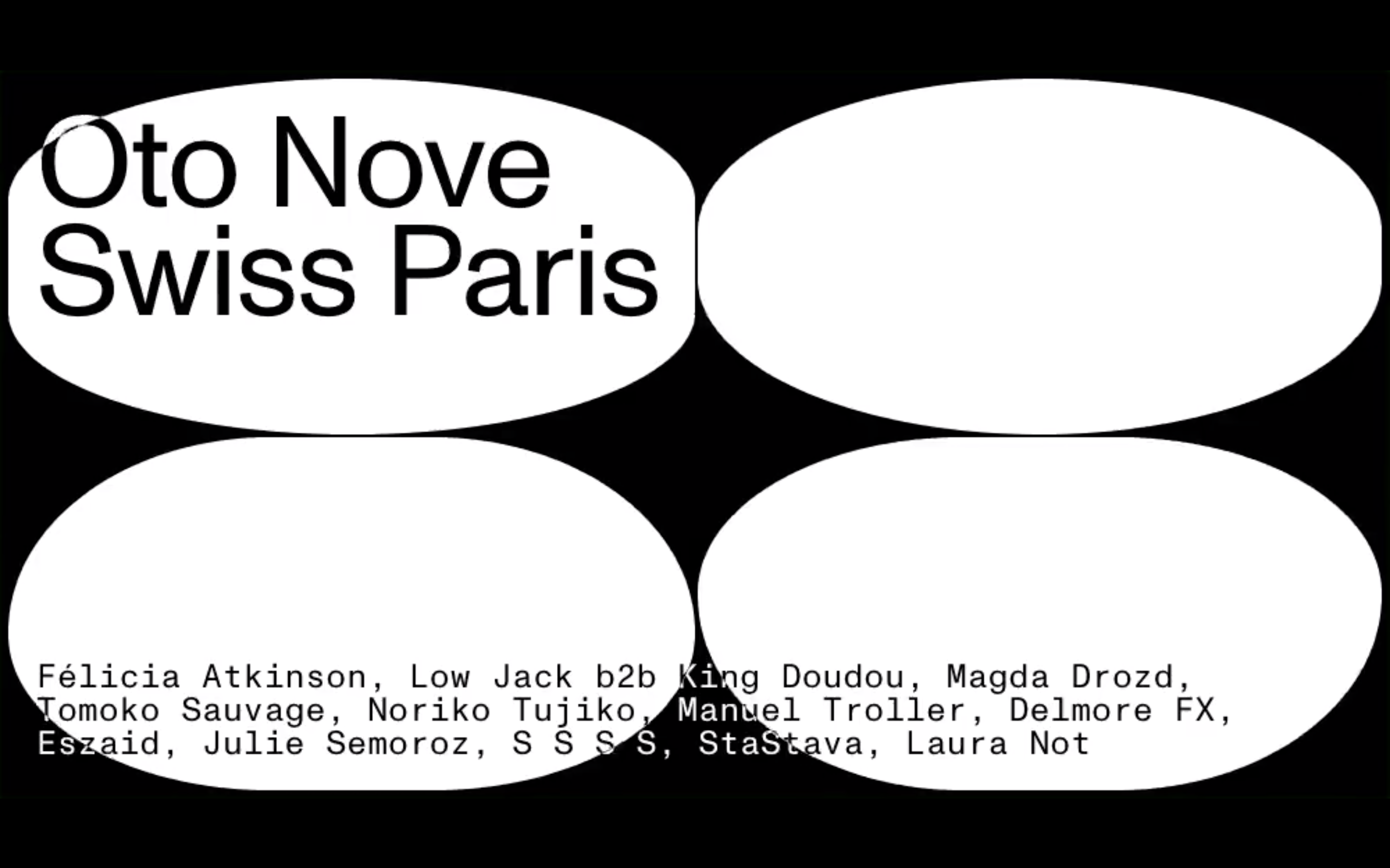 OTO NOVE SWISS PARIS : LOW JACK B2B KING DOUDOU, S S S S, STASTAVA, LAURA NOT